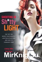 Shooting in Sh.tty Light. The Top Ten Worst Photography Lighting Situations