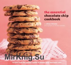 The Essential Chocolate Chip Cookbook