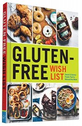Gluten-Free Wish List: Sweet and Savory Treats You've Missed the Most. 1st Edition