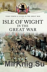 Your Towns and Cities in the Great War - Isle of Wight in the Great War