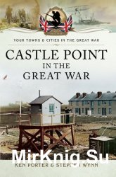 Your Towns and Cities in the Great War - Castle Point in the Great War