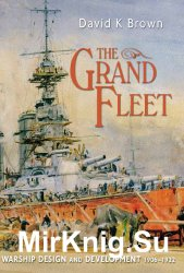 The Grand Fleet: Warship Design and Development 1906-1922