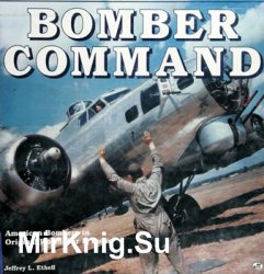 Bomber Command: American Bombers in Original World War II Color