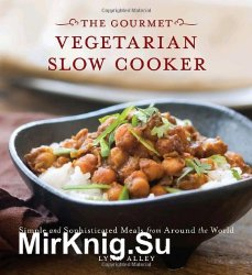 The Gourmet Vegetarian Slow Cooker