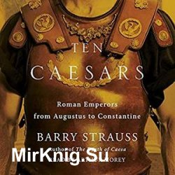 Ten Caesars: Roman Emperors from Augustus to Constantine (Audiobook)