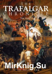 The Trafalgar Chronicle: New Series 2: Dedicated to Naval History in the Nelson Era
