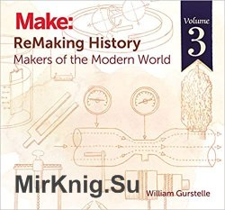 ReMaking History, Volume 3: Makers of the Modern World