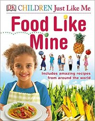 Food Like Mine: Includes Amazing Recipes from Around the World