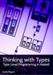 Thinking with Types: Type-Level Programming in Haskell