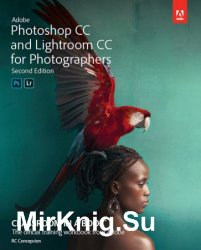 Adobe Photoshop CC and Lightroom CC for Photographers Classroom in a Book 2nd Edition