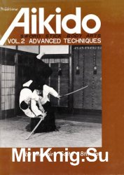 Traditional Aikido Vol. 2: Advanced Techniques