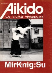 Traditional Aikido Vol. 4: Vital Techniques