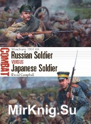 Russian Soldier vs Japanese Soldier: Manchuria 1904–05 (Osprey Combat 39)