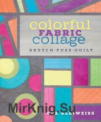Colorful Fabric Collage: Sketch, Fuse, Quilt