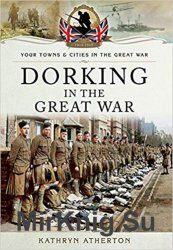 Your Towns and Cities in the Great War - Dorking in the Great War