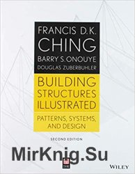 Building Structures Illustrated: Patterns, Systems, and Design, 2nd Edition