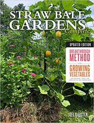 Straw Bale Gardens Complete, Updated Edition, 2nd Edition