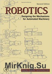 Robotics: Designing the Mechanisms for Automated Machinery, Second Edition