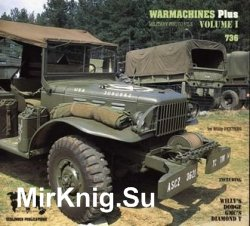 Willy's, Dodge, GMC's, Diamond T (Warmachines Pus Volume I, Military Photofile 736)