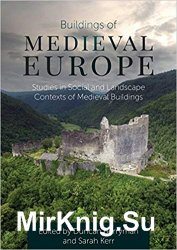 Buildings of Medieval Europe : Studies in Social and Landscape Contexts of Medieval Buildings