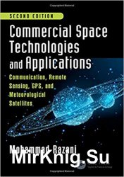 Commercial Space Technologies and Applications: Communication, Remote Sensing, GPS, and Meteorological Satellites, Second Edition