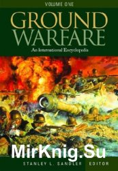 Ground Warfare: An International Encyclopedia
