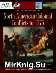The Encyclopedia of North American Colonial Conflicts to 1775 (3 volumes): A Political, Social, and Military History