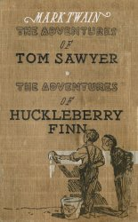 The Adventures of Tom Sawyer. The Adventures of Huckleberry Finn