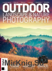 Digital Camera - Outdoor Landscape & Nature Photography 9th Edition 2019