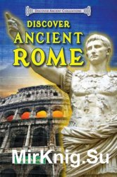 Discover Ancient Civilizations - Discover Ancient Rome