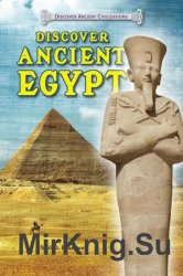 Discover Ancient Civilizations - Discover Ancient Egypt