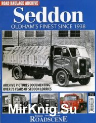 Seddon. Oldham's finest since 1938 (Road Haulage Archive № 1)