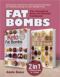 FAT BOMBS: The Complete Keto Fat Bombs Cookbook