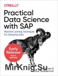 Practical Data Science with SAP: Machine Learning Techniques for Enterprise Data (Early Release)