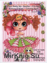 Sherri Baldy My Besties TM Ella Bella Buttons & Bows Coloring Book