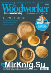 The Woodworker & Good Woodworking - June 2019