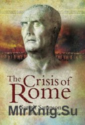 The Crisis of Rome: The Jugurthine and Northern Wars and the Rise of Marius