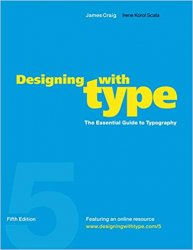 Designing with Type: The Essential Guide to Typography, 5th Edition