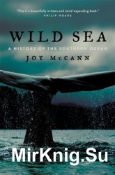 Wild Sea: A History of the Southern Ocean