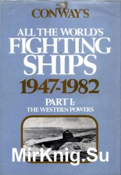 Conway's Fighting Ships 1947-1982 Part I: The Western Powers