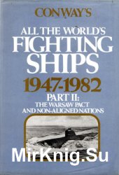 Conway's Fighting Ships 1947-1982 II: The Warsaw Pact and Non-Aligned Nations