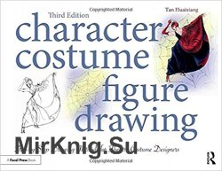 Character Costume Figure Drawing: Step-by-Step Drawing Methods for Theatre Costume Designers 3rd Edition