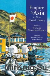 Empire in Asia: A New Global History: The Long Nineteenth Century (Volume 2)