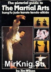 The Pictorial Guide to the Martial Arts: Kung Fu, Judo, Karate, Kendo, Aikido
