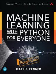 Machine Learning with Python for Everyone (Rough Cuts)
