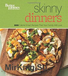 Skinny Dinners: 200 Calorie-Smart Recipes that Your Family Will Love