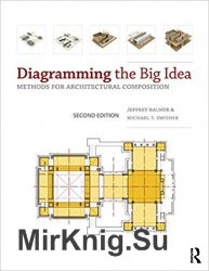 Diagramming the Big Idea: Methods for Architectural Composition 2nd Edition
