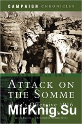 Attack on the Somme: Haig's Offensive 1916 (Campaign Chronicles)