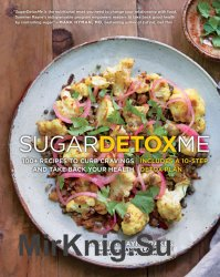 SugarDetoxMe 100+ Recipes to Curb Cravings and Take Back Your Health
