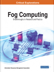 Fog Computing : Breakthroughs in Research and Practice